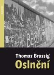 Soutěžte a vyhrajte knihu Oslnění od autora Thomase Brussiga!