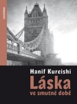 Soutěžte a vyhrajte knihu Láska ve smutné době od Hanif Kureishi!