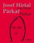Soutěžte a vyhrajte knihu Párkař od Josefa Hiršala!