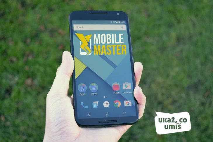 Mobile Master – ukaž, co umíš s telefonem, a vyhraj Nexus 6