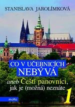 Soutěž o knihu Co v učebnicích nebývá aneb Čeští panovníci, jak je (možná) neznáte