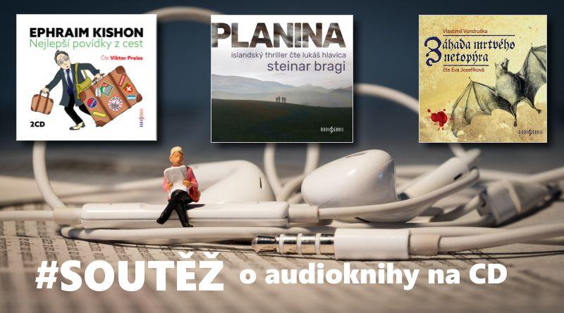 SOUTĚŽ o tři audioknihy z vydavatelství Radioservis
